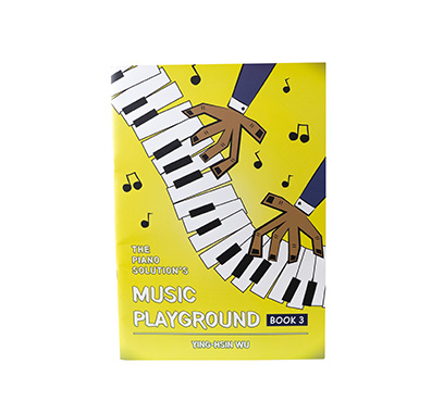 The Piano Solution's  Music Playground Book 3